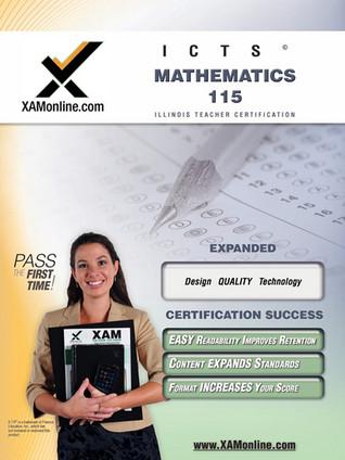 ILTS Mathematics 115 Teacher Certification Test Prep Study Guide: teacher certification exam