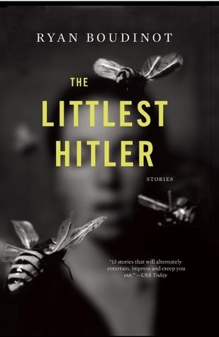 The Littlest Hitler by Ryan Boudinot