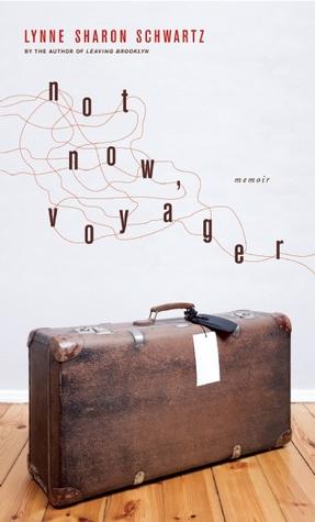 Not Now, Voyager by Lynne Sharon Schwartz