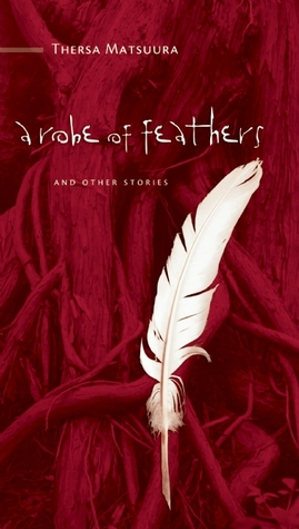 A Robe of Feathers by Thersa Matsuura