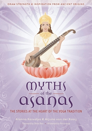 Myths of the Asanas by Alanna Kaivalya