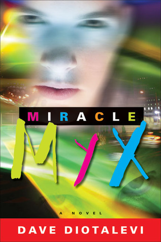 Miracle Myx by Dave Diotalevi