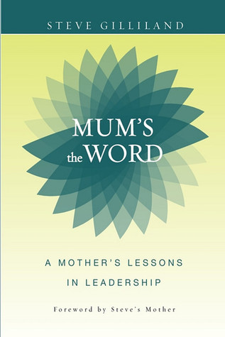 mum-s-the-word-a-mother-s-lessons-in-leadership