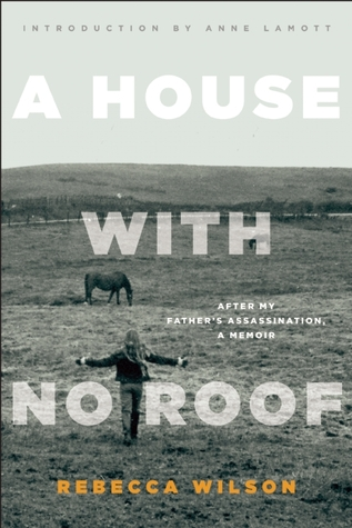 A House with No Roof: After My Father's Assassination, A Memoir