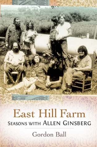Ebook East Hill Farm: Seasons with Allen Ginsberg by Gordon Ball TXT!