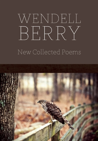 New Collected Poems by Wendell Berry