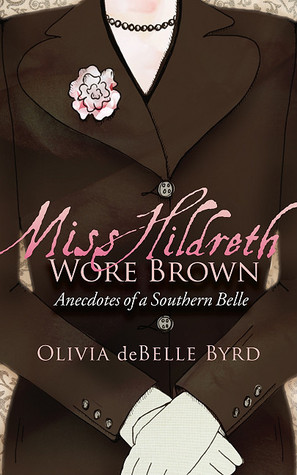 Miss Hildreth Wore Brown:Anecdotes of a Southern Belle
