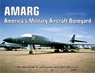 Amarg: America's Military Aircraft Boneyard