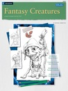 Fantasy Creatures / Drawing: Learn to Draw Step by Step (How to Draw & Paint)
