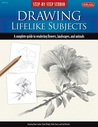 Step-by-Step Studio: Drawing Lifelike Subjects: A complete guide to rendering flowers, landscapes, and animals