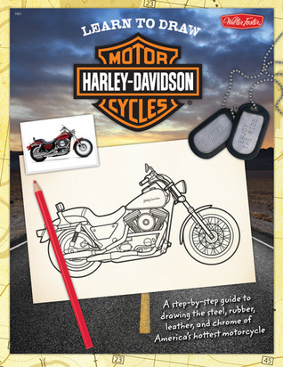 How to Draw Harley-Davidson Motorcycles: A step-by-step guide to drawing the steel, rubber, leather, and chrome of America's hottest motorcycle