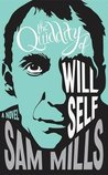 The Quiddity of Will Self by Sam Mills