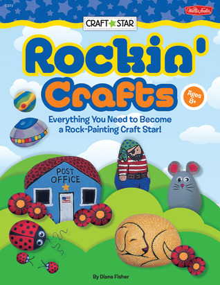 Rockin' Crafts: Everything you need to become a rock painting craft star!