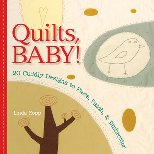 Quilts, Baby! by Linda Kopp