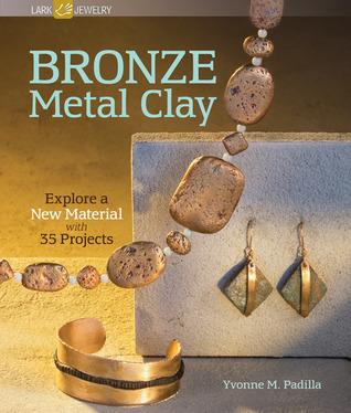 Bronze Metal Clay by Yvonne M. Padilla