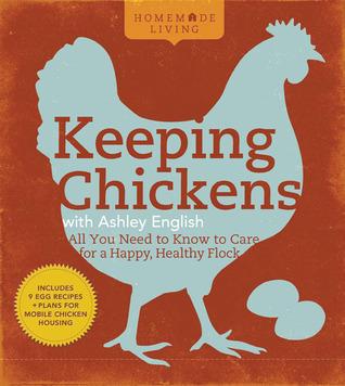 Keeping Chickens with Ashley English by Ashley English