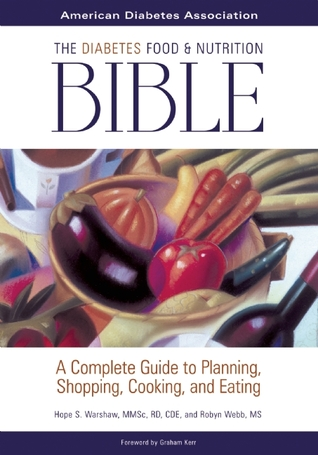 The Diabetes Food And Nutrition Bible A Complete Guide To Planning