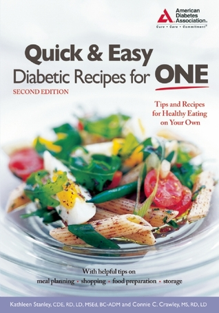 Quick and easy diabetic recipes for one by kathleen stanley 2095862 forumfinder Gallery