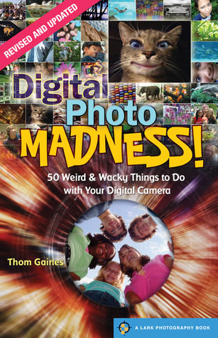 digital-photo-madness-50-weirdwacky-things-to-do-with-your-digital-camera