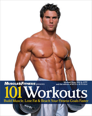 101 Workouts: Everything You Need to Get a Lean, Strong and Fit Physique PDF DJVU 978-1600780240