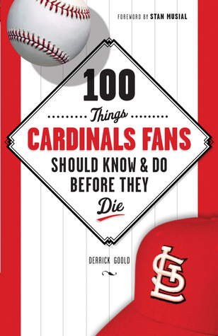 100 Things Cardinals Fans Should KnowDo Before They Die