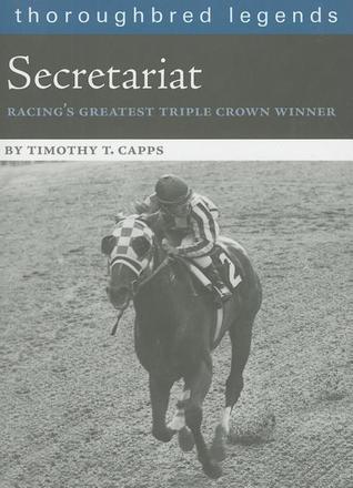 Secretariat: Racing's Greatest Triple Crown Winner