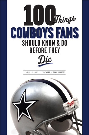 100 Things Cowboys Fans Should KnowDo Before They Die