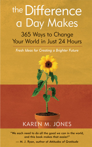 The Difference a Day Makes: 365 Ways to Change Your World in Just 24 Hours