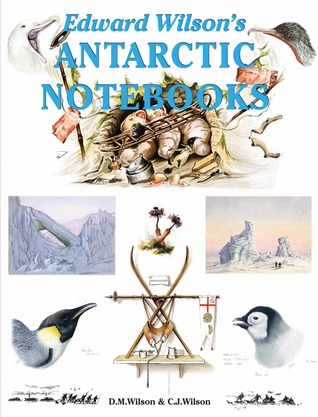 Edward Wilson's Antarctic Notebooks