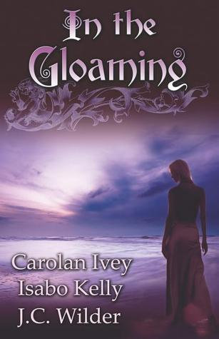 In the Gloaming by Carolan Ivey