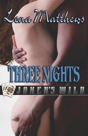 Three Nights (Joker's Wild, #2)