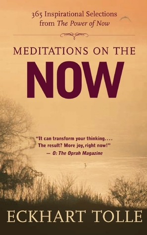 Meditations on the Now: 365 Inspirational Selections from The Power of Now