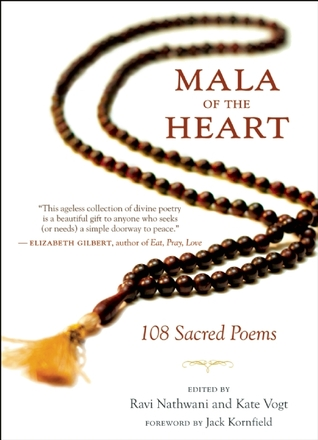 Mala of the Heart: 108 Sacred Poems from the Mysti...