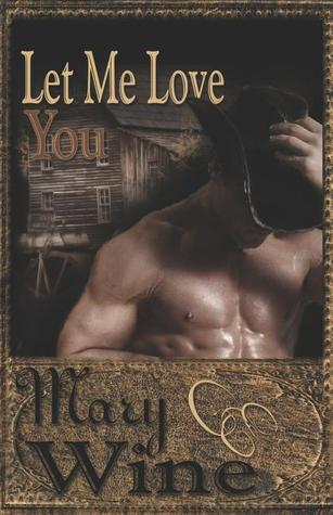 Let Me Love You by Mary Wine