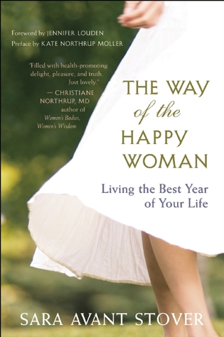 The Way of the Happy Woman by Sara Avant Stover