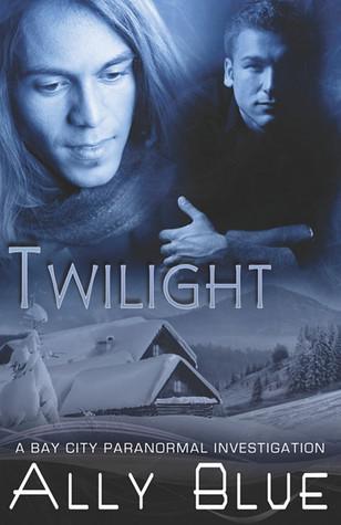 Twilight (Bay City Paranormal Investigations, #3)