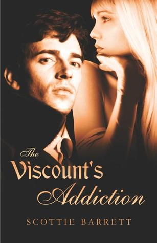 The Viscount's Addiction by Scottie Barrett