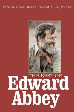 The Best of Edward Abbey by Edward Abbey