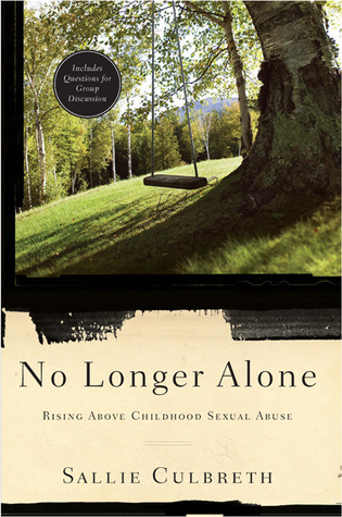 No Longer Alone: Rising Above Childhood Sexual Abuse