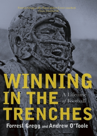 Winning in the Trenches by Forrest Gregg