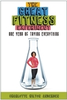 The Great Fitness Experiment: One Year of Trying Everything
