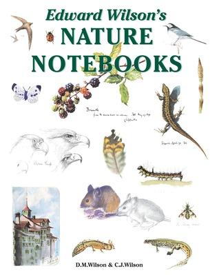 Edward Wilsons Nature Notebooks