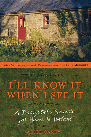 I'll Know It When I See It by Alice Carey