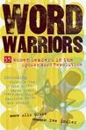 Word Warriors: 35 Women Leaders in the Spoken Word Revolution