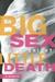Big Sex Little Death: A Memoir