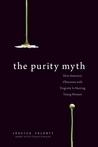 The Purity Myth by Jessica Valenti