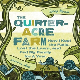 the-quarter-acre-farm-how-i-kept-the-patio-lost-the-lawn-and-fed-my-family-for-a-year