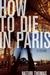 How to Die in Paris: A Memoir