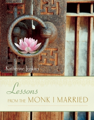 Lessons from the Monk I Married by Katherine  Jenkins