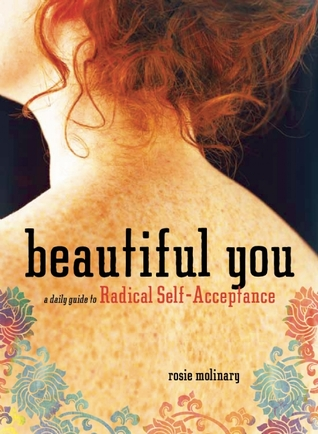 Ebook Beautiful You: A Daily Guide to Radical Self-Acceptance by Rosie Molinary PDF!